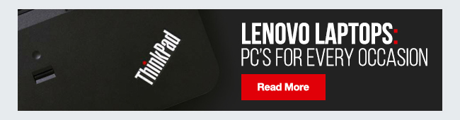 Lenovo laptops: PCs for every occasion