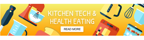 Kitchen Tech and Healthy Eating