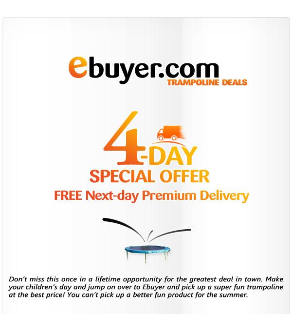 http://image.ebuyer.com/customer/images/eblast/trampoline_20070808/trampoline_20070808_0.jpg