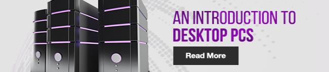 An introduction to desktop PCs