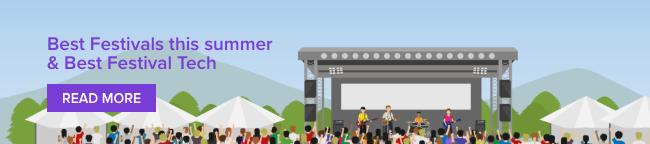 Best Festivals this summer & Best Festival Tech
