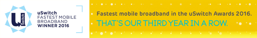 This year we've won Fastest Mobile Broadband award in the uSwitch Awards 2015. That's our second year in a row.